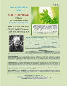 Poems written over three decades and published severally in prestigious periodicals in India and abroad                               by a poet renowned for his original voice and consummate craft.